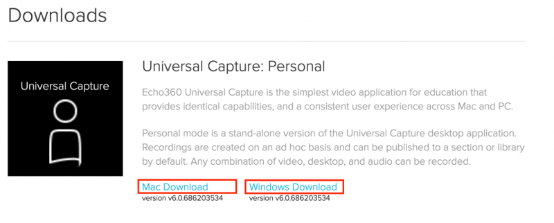 Select Mac Download or Windows Download to begin the installation of Universal Capture